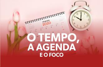 O Tempo, a Agenda e o Foco