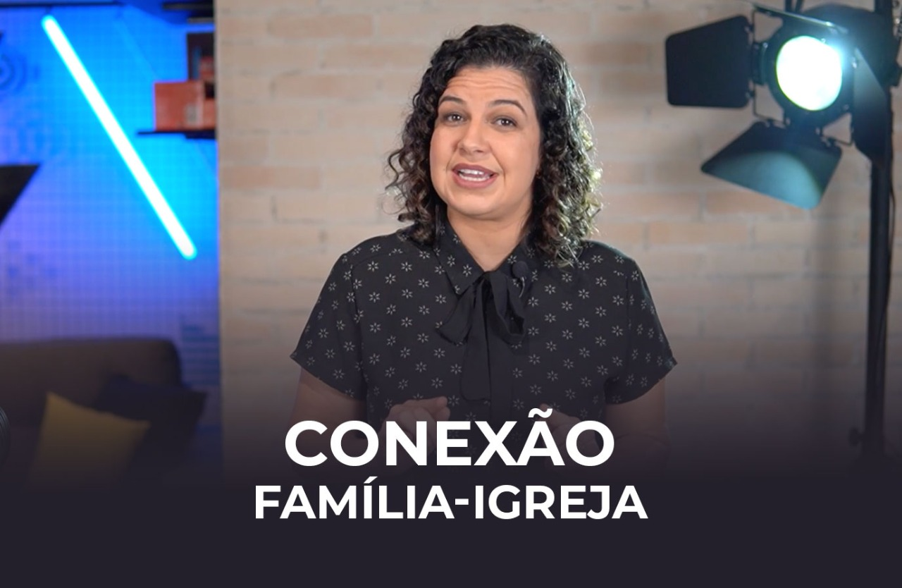 Conexão Família Igreja